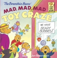 Обложка книги  - Berenstain Bears' Mad, Mad, Mad Toy Craze