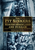 Обложка книги  - Pit Sinkers of Northumberland and Durham