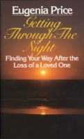 Обложка книги  - Getting Through the Night: Finding Your Way After the Loss of a Loved One