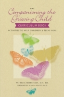 Обложка книги  - Companioning the Grieving Child Curriculum Book