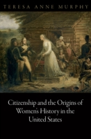 Обложка книги  - Citizenship and the Origins of Women's History in the United States