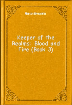 Обложка книги  - Keeper of the Realms: Blood and Fire (Book 3)