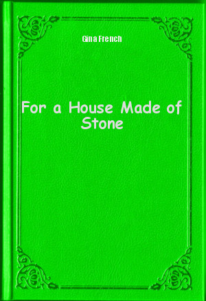 Обложка книги  - For a House Made of Stone