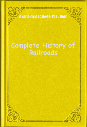 Обложка книги  - Complete History of Railroads
