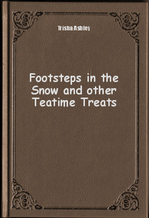 Обложка книги  - Footsteps in the Snow and other Teatime Treats