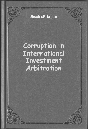corruption in international arbitration There are concerns that parties to contracts procured through corruption may choose arbitration because the process is confidential and consensual, and because arbitrators have been traditionally reluctant to investigate corruption on their own initiative.