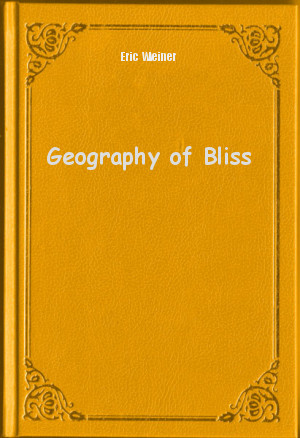 geography of bliss summary