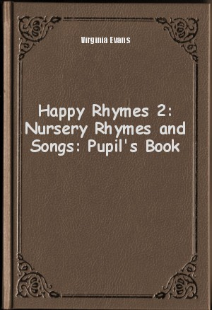 Обложка книги  - Happy Rhymes 2: Nursery Rhymes and Songs: Pupil's Book