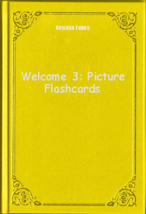 Обложка книги  - Welcome 3: Picture Flashcards