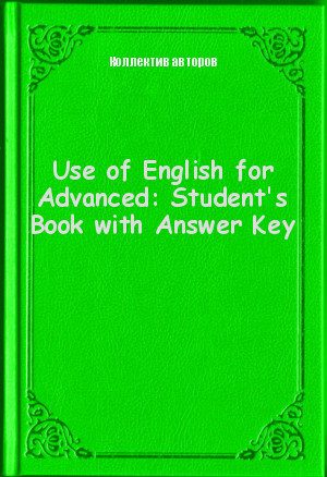Обложка книги  - Use of English for Advanced: Student's Book with Answer Key