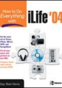 Обложка книги  - How to Do Everything with iLife '04