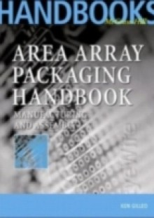 Обложка книги  - Area Array Packaging Handbook: Manufacturing and Assembly
