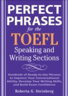 Обложка книги  - Perfect Phrases for the TOEFL Speaking and Writing Sections