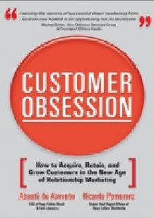 Обложка книги  - Customer Obsession: How to Acquire, Retain, and Grow Customers in the New Age of Relationship Marketing