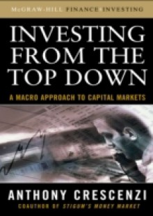 Обложка книги  - Investing From the Top Down: A Macro Approach to Capital Markets