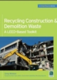 Обложка книги  - Recycling Construction & Demolition Waste: A LEED-Based Toolkit (GreenSource)