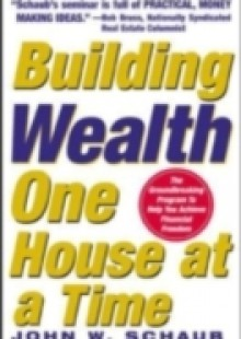 Обложка книги  - Building Wealth One House at a Time: Making it Big on Little Deals
