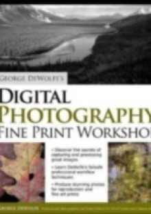 Обложка книги  - George DeWolfe's Digital Photography Fine Print Workshop