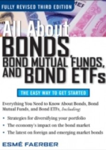 Обложка книги  - All About Bonds, Bond Mutual Funds, and Bond ETFs, 3rd Edition