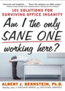 Обложка книги  - Am I The Only Sane One Working Here?: 101 Solutions for Surviving Office Insanity