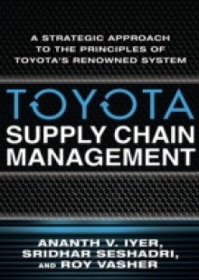 Обложка книги  - Toyota Supply Chain Management: A Strategic Approach to Toyota's Renowned System