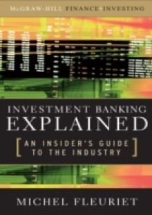Обложка книги  - Investment Banking Explained: An Insider's Guide to the Industry
