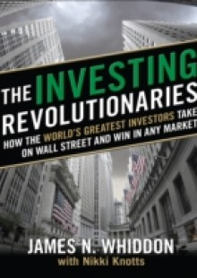 Обложка книги  - Investing Revolutionaries: How the World's Greatest Investors Take on Wall Street and Win in Any Market