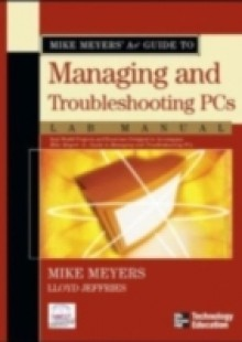 Обложка книги  - Mike Meyers' A+ Guide to Managing and Troubleshooting PCs, Second Edition