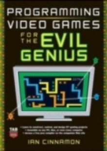 Обложка книги  - Programming Video Games for the Evil Genius