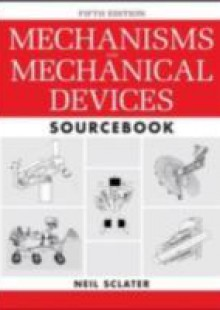 Обложка книги  - Mechanisms and Mechanical Devices Sourcebook, 5th Edition