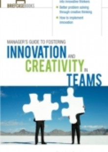Обложка книги  - Manager's Guide to Fostering Innovation and Creativity in Teams