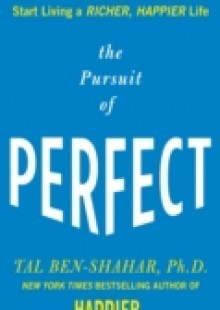 Обложка книги  - Pursuit of Perfect: How to Stop Chasing Perfection and Start Living a Richer, Happier Life