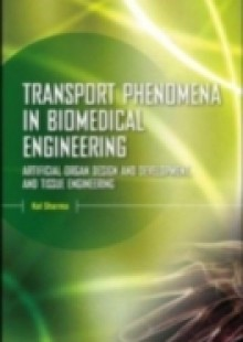 Обложка книги  - Transport Phenomena in Biomedical Engineering: Artifical organ Design and Development, and Tissue Engineering