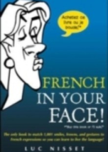 Обложка книги  - French In Your Face!