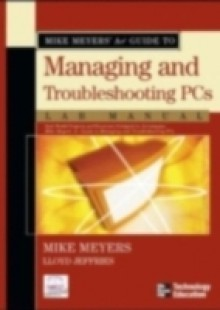 Обложка книги  - Mike Meyers' A+ Guide to Managing and Troubleshooting PCs Lab Manual, Second Edition