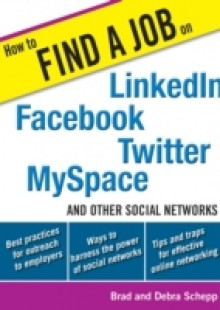 Обложка книги  - How to Find a Job on LinkedIn, Facebook, Twitter, MySpace, and Other Social Networks