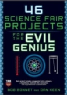 Обложка книги  - 46 Science Fair Projects for the Evil Genius