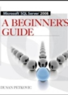 Обложка книги  - MICROSOFT SQL SERVER 2008 A BEGINNER'S GUIDE 4/E