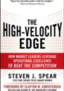 Обложка книги  - High-Velocity Edge: How Market Leaders Leverage Operational Excellence to Beat the Competition