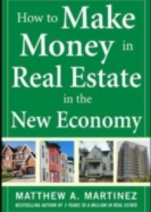 Обложка книги  - How to Make Money in Real Estate in the New Economy