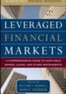 Обложка книги  - Leveraged Financial Markets: A Comprehensive Guide to Loans, Bonds, and Other High-Yield Instruments