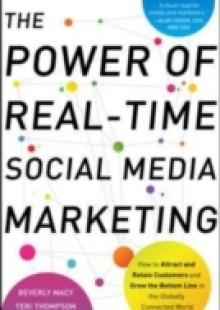 Обложка книги  - Power of Real-Time Social Media Marketing: How to Attract and Retain Customers and Grow the Bottom Line in the Globally Connected World
