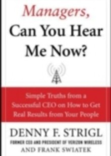 Обложка книги  - Managers, Can You Hear Me Now?: Hard-Hitting Lessons on How to Get Real Results