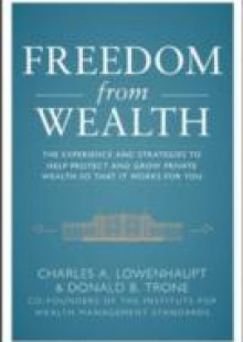 Обложка книги  - Freedom from Wealth: The Experience and Strategies to Help Protect and Grow Private Wealth