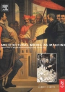 Обложка книги  - Architectural Model as Machine
