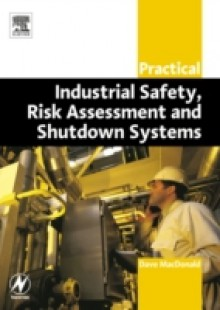 Обложка книги  - Practical Industrial Safety, Risk Assessment and Shutdown Systems