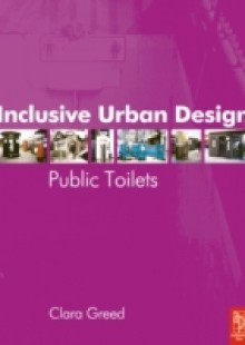 Обложка книги  - Inclusive Urban Design: Public Toilets