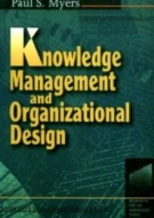 Обложка книги  - Knowledge Management and Organizational Design