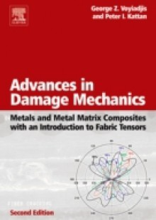 Обложка книги  - Advances in Damage Mechanics: Metals and Metal Matrix Composites With an Introduction to Fabric Tensors