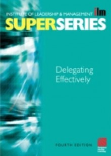 Обложка книги  - Delegating Effectively Super Series